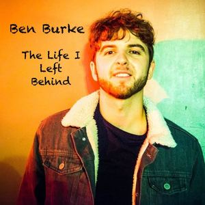 Ben Burke - The Life I Left Behind