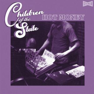 Children of the State - Hot Money