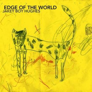 Jakey Boy Hughes  - Edge of the World  Part II