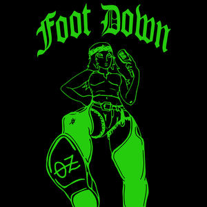 Oz - Foot Down