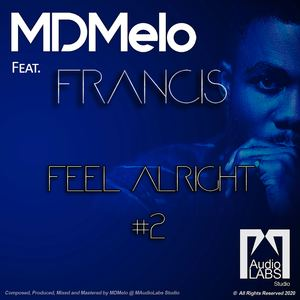 MDMelo - MDMelo (feat. Francis) - Feel Alright