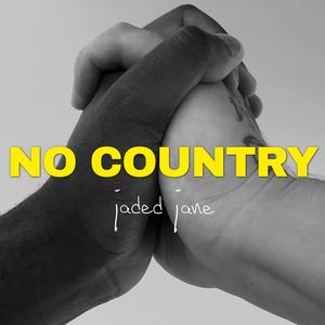 Jaded Jane - No Country