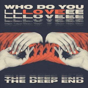 The Deep End - Who Do You Love?