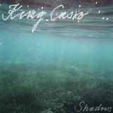 King Casio - Shadows