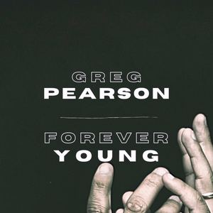 Greg Pearson - Forever Young