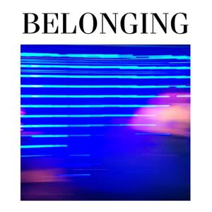 Belonging - How Could You Know?