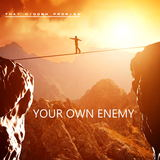 That Hidden Promise - Your Own Enemy