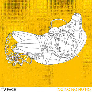 TV FACE - No No No No No
