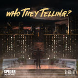 Spider Hackney - Who They Telling