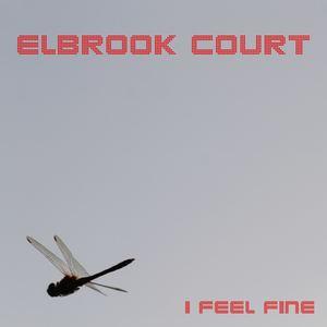 Elbrook Court - I FEEL FINE