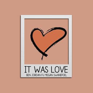 Ben Jordan - It Was Love