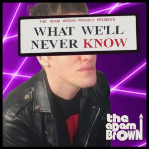 The Adam Brown - I Will Let You Run
