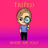 TriPed - Where Are You?