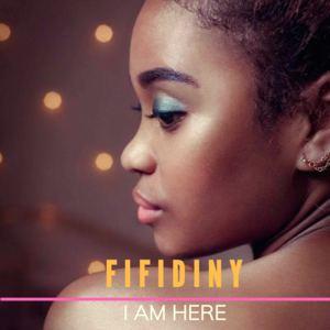 FIFIDINY - I Am Here
