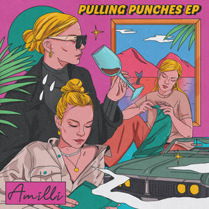 Amilli - Pulling Punches