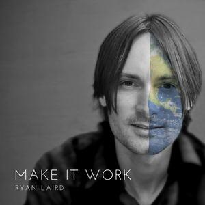 Ryan Laird - Make It Work
