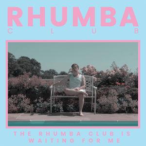 Rhumba Club - The Rhumba Club Is Waiting For Me