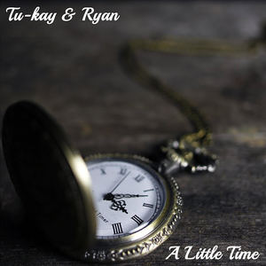 Tu-kay & Ryan - A Little Time
