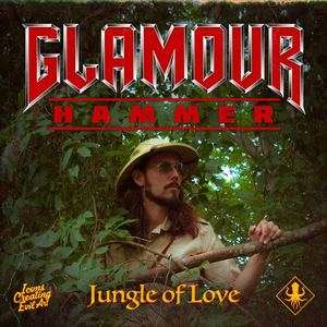 Glamour Hammer - Jungle of Love