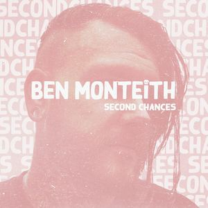 Ben Monteith - Second Chances