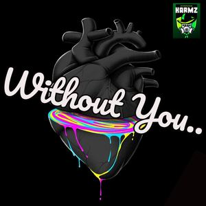 KARMZ - WITHOUT YOU