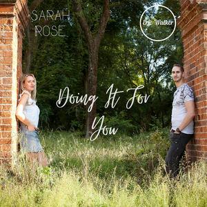 Sarah Rose & Eric Walker - Doing it for you