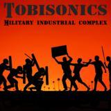 tobisonics - Military Industrial Complex