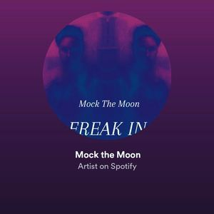 Mock The Moon - Freak In