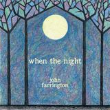 John Farrington - When The Night