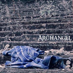 Archangel - The Hope That Kills Us (Pat Nevin's Blues)
