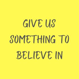 Craig - Give Us Something To Believe In