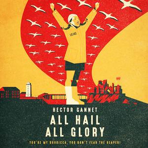 Hector Gannet - All Hail, All Glory