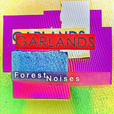 Garlands - Forest Noises