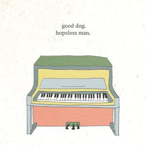 Good Dog - Hopeless Man