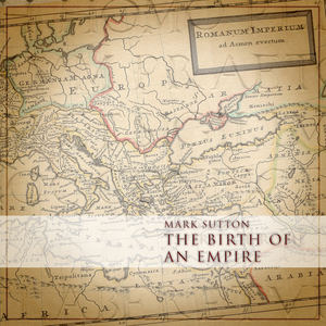 Mark Sutton - The Birth of an Empire