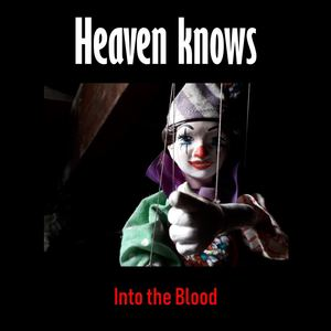Into the Blood - Heaven Knows