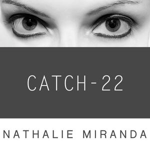 Nathalie Miranda - Catch-22