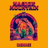 Magick Mountain - Cherokee