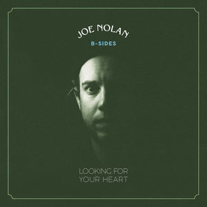 Joe Nolan - Looking for Your Heart