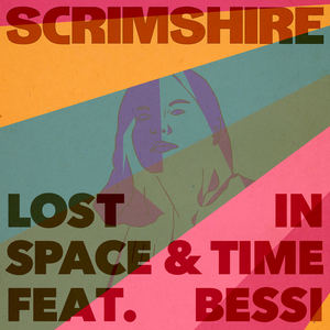 Scrimshire - Lost In Space & Time feat. Bessi