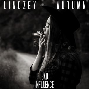 Lindzey Autumn - Bad Influence