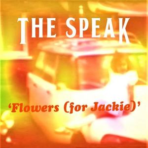 The Speak - Flowers (for Jackie)