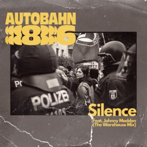 Autobahn 86 - Silence (The Warehouse Mix)