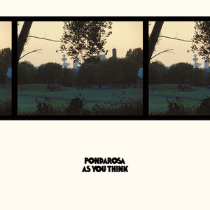 Pondarosa - As You Think