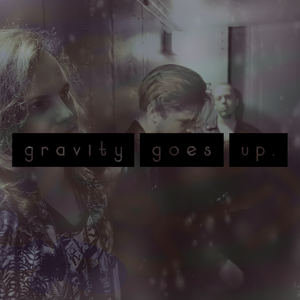 Gravity Goes Up - Song #1