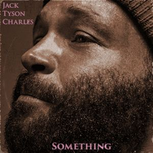 Jack Tyson Charles - Something