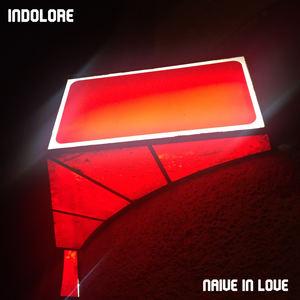 Indolore - Naive in Love