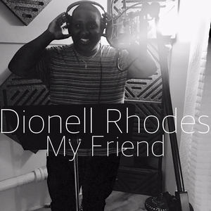 Dionell Rhodes - My Friend