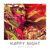 Matt Avals - Happy Night
