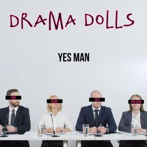 Drama Dolls - Yes Man